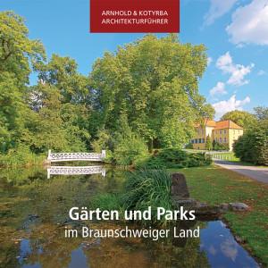 Gärten und Parks im Braunschweiger Land