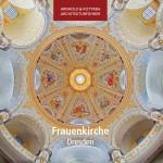Architekturführer Frauenkirche Dresden | Innenkuppel