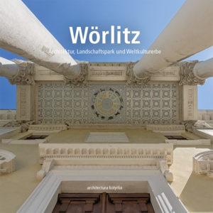 Architekturführer | Wörlitz - Architektur, Landschaftspark und Weltkulturerbe